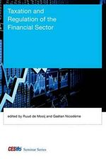 Taxation and Regulation of the Financial Sector : CESifo Seminar Series