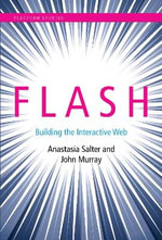 Flash : Building the Interactive Web - Anastasia Salter