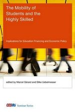 The Mobility of Students and the Highly Skilled : Implications for Education Financing and Economic Policy