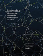 Processing : A Programming Handbook for Visual Designers and Artists - Casey Reas