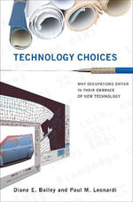 Technology Choices : Why Occupations Differ in Their Embrace of New Technology - Diane E. Bailey