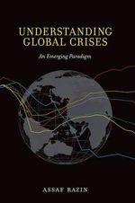 Understanding Global Crises : An Emerging Paradigm - Assaf Razin