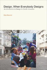 Design, When Everybody Designs : An Introduction to Design for Social Innovation - Ezio Manzini