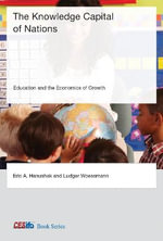 The Knowledge Capital of Nations : Education and the Economics of Growth - Eric A. Hanushek