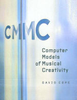 Computer Models of Musical Creativity - David Cope