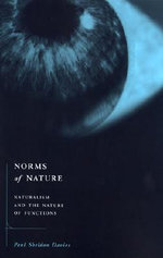 Norms of Nature : Naturalism and the Nature of Functions - Paul Sheldon Davies