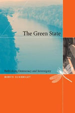 The Green State : Rethinking Democracy and Sovereignty - Robyn Eckersley