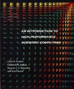 An Introduction to High-performance Scientific Computing : Scientific and Engineering Computation - Lloyd D. Fosdick