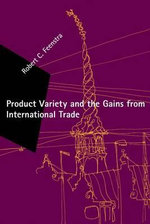 Product Variety and the Gains from International Trade : Zeuthen Lectures - Robert C. Feenstra