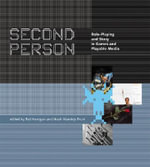 Second Person : Role Playing and Story in Games and Playable Media
