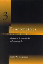 Econometrics : Economic Growth in the Informtion Age - Dale W. Jorgenson
