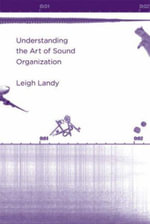 Understanding the Art of Sound Organization - Leigh Landy