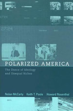 Polarized America : The Dance of Ideology and Unequal Riches - Nolan M. McCarty