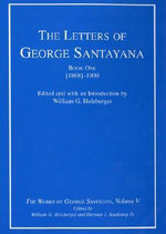 The Letters of George Santayana : (1868)-1909 Bk. 1, V. 5 - George Santayana