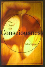 The Race for Consciousness - John G. Taylor
