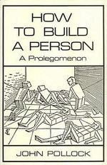 How to Build a Person : A Prolegomenon - John L. Pollock