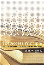 The Access Principle : The Case for Open Access to Research and Scholarship - John Willinsky