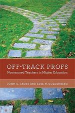 Off-Track Profs : Nontenured Teachers in Higher Education - John G. Cross