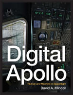 Digital Apollo : Human and Machine in Spaceflight - David A. Mindell