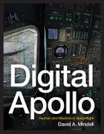 Digital Apollo : Human and Machine in Spaceflight - David A. Mindell