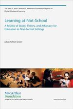 Learning at Not-School : A Review of Study, Theory, and Advocacy for Education in Non-Formal Settings - Julian Sefton-Green