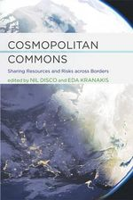 Cosmopolitan Commons : Sharing Resources and Risks Across Borders