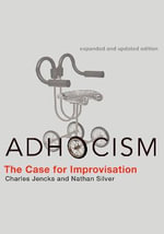Adhocism : The Case for Improvisation - Charles Jencks