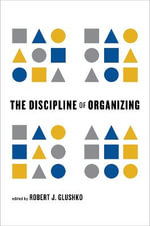 The Discipline of Organizing : Concepts, Methodologies, Tools, and Applications