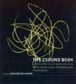 The Csound Book : Perspectives in Software Synthesis, Sound Design, Signal Processing and Programming