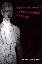 Puppets, Masks and Performing Objects :  Puppetry as a Theatrical Art