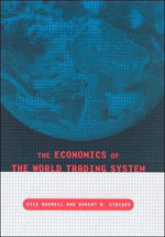 The Economics of the World Trading System - Kyle W. Bagwell