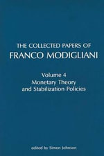 The Collected Papers of Franco Modigliani : Monetary Theory and Stabilization Policies - Franco Modigliani