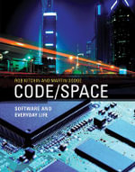 Code/Space : Software and Everyday Life - Rob Kitchin