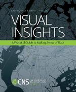 Visual Insights : A Practical Guide to Making Sense of Data - Katy Borner
