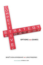 Competitive Strategy : Options and Games - Benoit Chevalier-Roignant