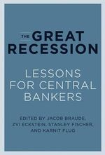 The Great Recession : Lessons for Central Bankers