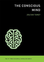 The Conscious Mind - Zoltan Torey