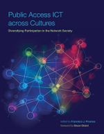 Public Access ICT Across Cultures : Diversifying Participation in the Network Society - Francisco J. Proenza