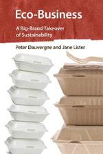 ECO-Business : A Big-Brand Takeover of Sustainability - Peter Dauvergne
