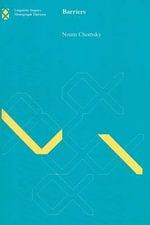 Barriers : Linguistic Inquiry Monographs - Noam Chomsky