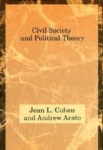 Civil Society and Political Theory : Rethinking Legality, Legitimacy and Constitutional... - Jean L. Cohen