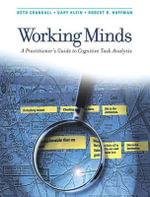 Working Minds : A Practioner's Guide to Cognitive Task Analysis - Beth Crandall