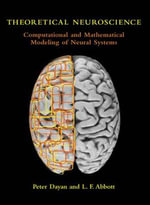 Theoretical Neuroscience : Computational and Mathematical Modeling of Neural Systems - Peter Dayan