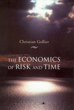 The Economics of Risk and Time - Christian Gollier