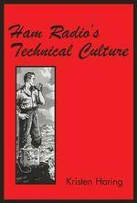 Ham Radio's Technical Culture : Inside Technology - Kristen Haring