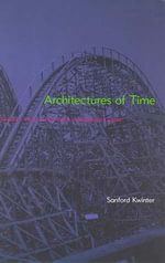 Architectures of Time : Toward a Theory of the Event in Modernist Culture - Sanford Kwinter