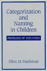 Categorization and Naming in Children : Problems of Induction - Ellen M. Markman