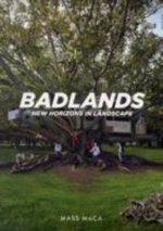 Badlands : New Horizons in Landscape