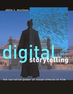 Digital Storytelling : The Narrative Power of Visual Effects in Film - Shilo T. McClean