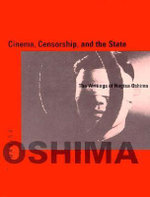 Cinema, Censorship and the State : The Writings of Nagisa Oshima, 1956-1978 - Nagisa Oshima